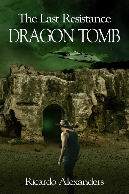 Book Cover - The Last Resistance Dragon Tomb by Ricardo Alexanders - Ebook