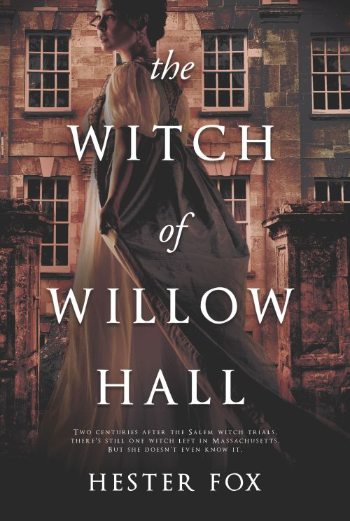 cover_The Witch of Willow Hall_Hester Fox_Graydon House Books_Oct 2 2018