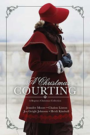 A Christmas Courting by Jennifer Moore, Chalon Linton, Jen Geigle Johnson and Heidi Kimball.