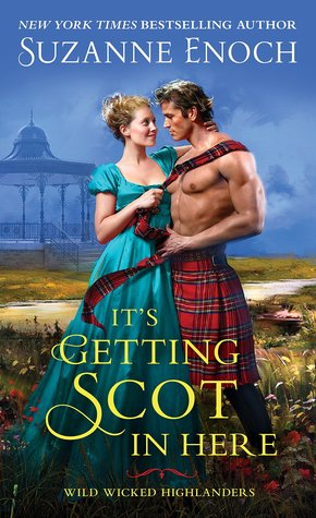 it's getting scot in here (wild wicked highlanders, #1) by suzanne enoch