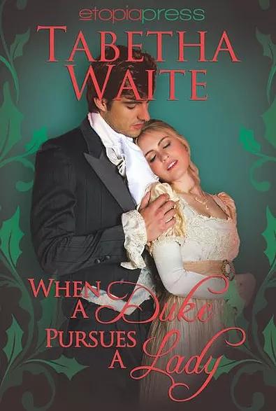 When the duke pursues a lady