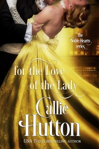 for-the-love-of-the-lady-the-noble-hearts-series-book-4-by-callie-hutton