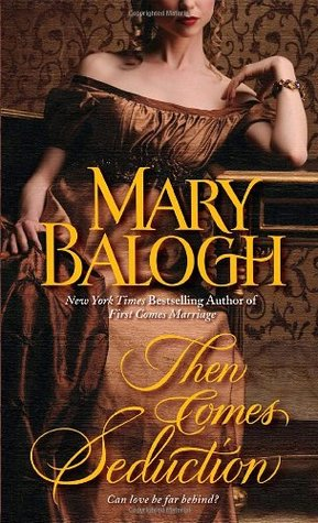 Then Comes Seduction (Huxtable Quintet #2) by Mary Balogh