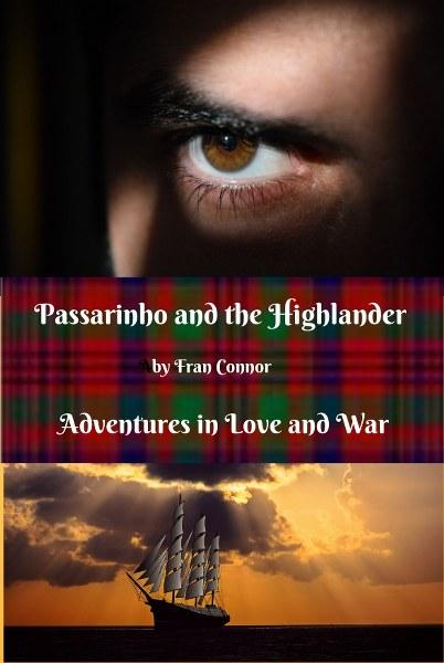 Passarinho and the Highlander Adventures in Love and War By Fran Connor_402x600